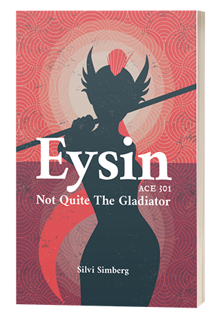 Eysin ACE 301 Not Quite the Gladiator paperback